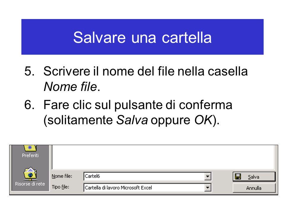 Salvare una cartella 5.Scrivere il nome del file nella casella Nome file.