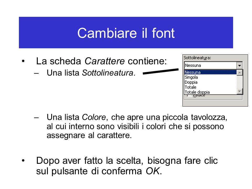 Cambiare il font La scheda Carattere contiene: –Una lista Sottolineatura.