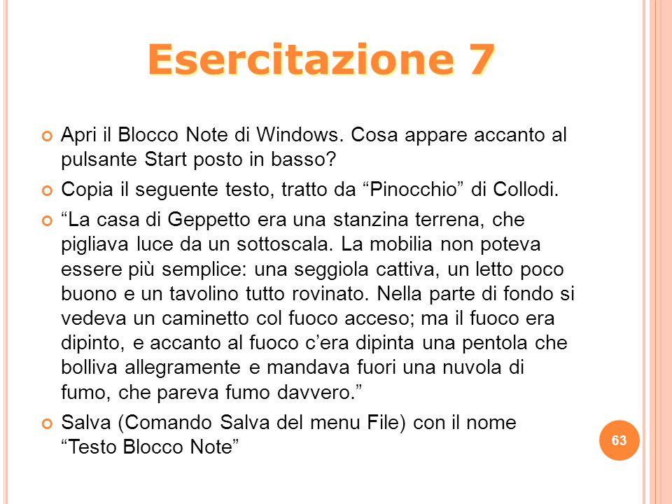 """Apri il Blocco Note di Windows. Cosa appare accanto al pulsante Start posto in basso? Copia il seguente testo, tratto da """"Pinocchio"""" di Collodi. """"La c"""
