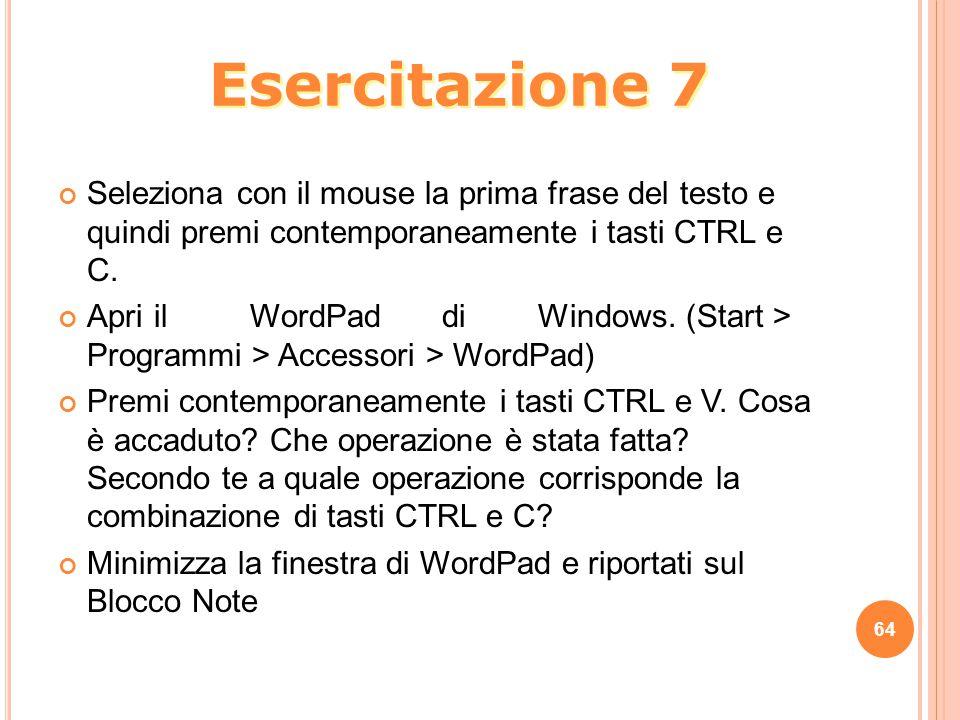 Seleziona con il mouse la prima frase del testo e quindi premi contemporaneamente i tasti CTRL e C. Apri ilWordPaddiWindows. (Start > Programmi > Acce