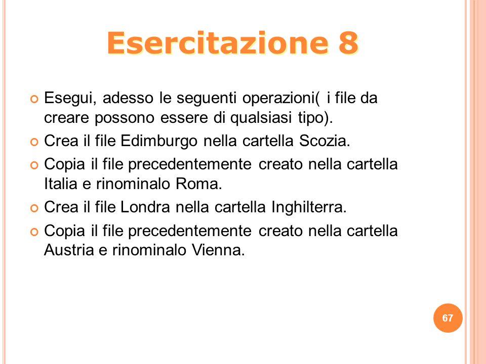 Esegui, adesso le seguenti operazioni( i file da creare possono essere di qualsiasi tipo).