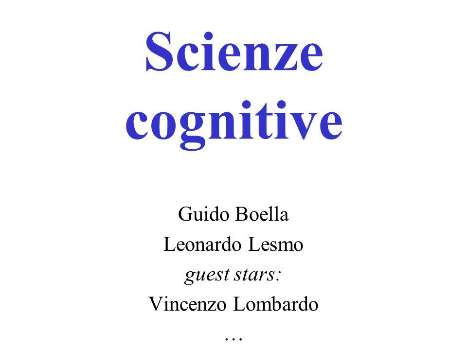 Scienze cognitive Guido Boella Leonardo Lesmo guest stars: Vincenzo Lombardo …