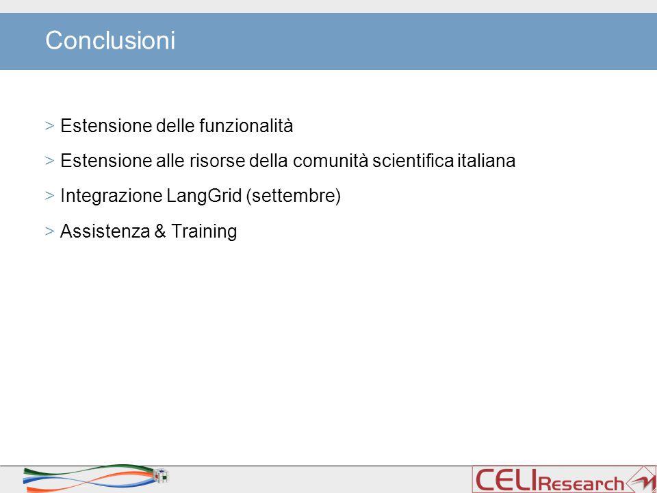 Conclusioni > Estensione delle funzionalità > Estensione alle risorse della comunità scientifica italiana > Integrazione LangGrid (settembre) > Assistenza & Training