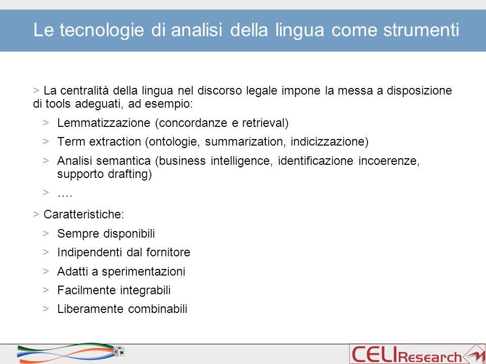 Le tecnologie di analisi della lingua come strumenti > La centralità della lingua nel discorso legale impone la messa a disposizione di tools adeguati