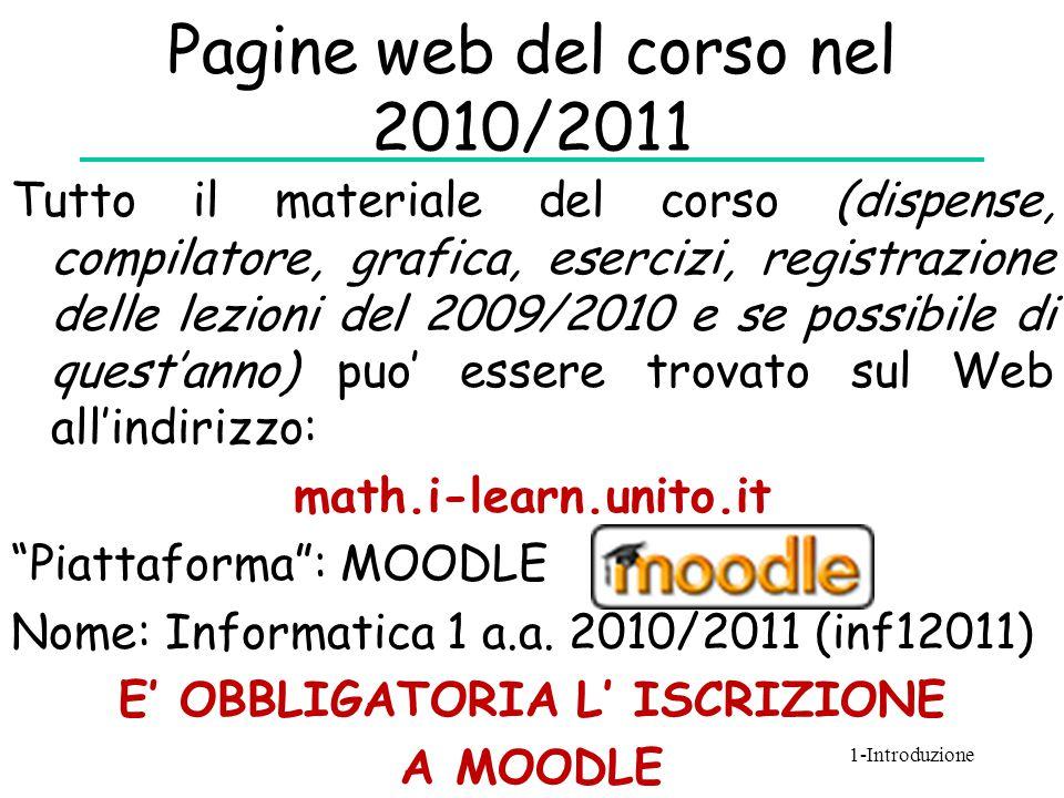 Pagine web del corso nel 2010/2011 Tutto il materiale del corso (dispense, compilatore, grafica, esercizi, registrazione delle lezioni del 2009/2010 e