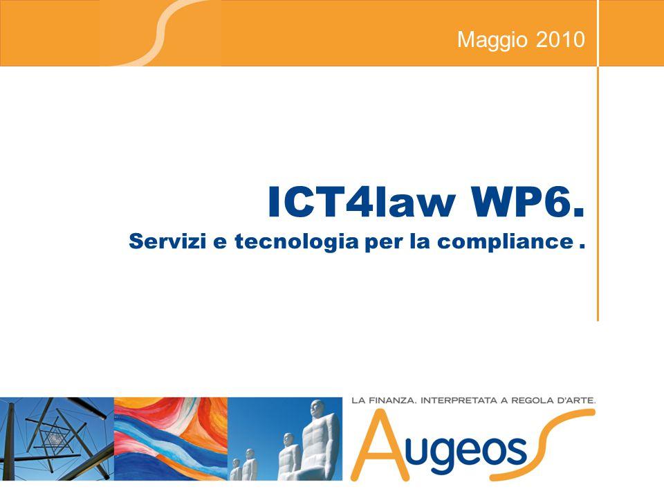ICT4law WP6. Servizi e tecnologia per la compliance. Maggio 2010