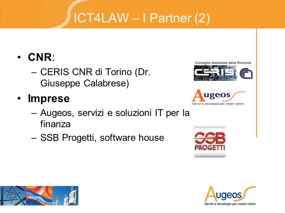 ICT4LAW – I Partner (2) CNR: –CERIS CNR di Torino (Dr.
