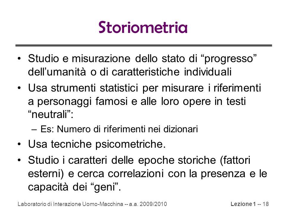 """Laboratorio di Interazione Uomo-Macchina -- a.a. 2009/2010Lezione 1 -- 18 Storiometria Studio e misurazione dello stato di """"progresso"""" dell'umanità o"""