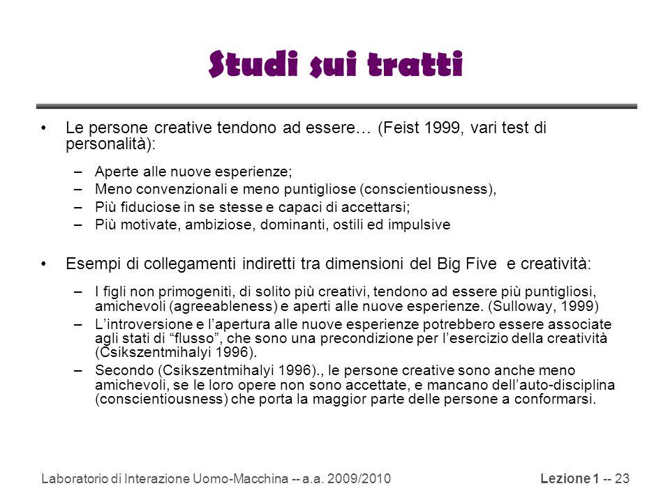 Laboratorio di Interazione Uomo-Macchina -- a.a. 2009/2010Lezione 1 -- 23 Studi sui tratti Le persone creative tendono ad essere… (Feist 1999, vari te