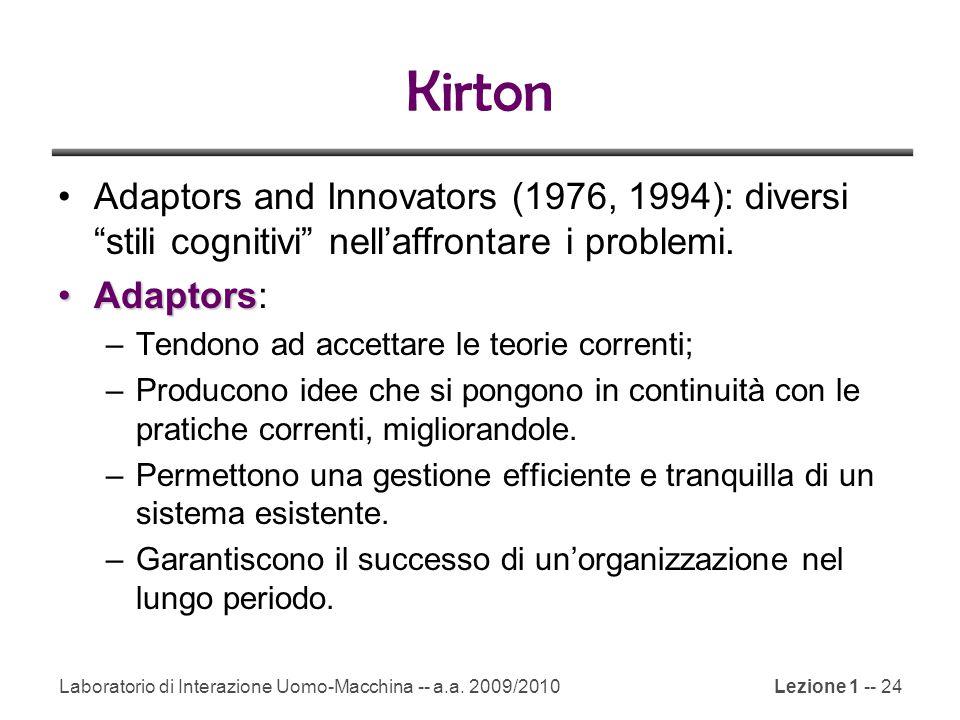 """Laboratorio di Interazione Uomo-Macchina -- a.a. 2009/2010Lezione 1 -- 24 Kirton Adaptors and Innovators (1976, 1994): diversi """"stili cognitivi"""" nell'"""