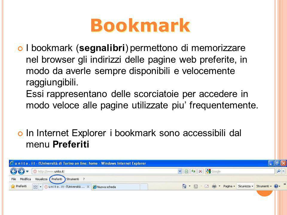 I bookmark (segnalibri) permettono di memorizzare nel browser gli indirizzi delle pagine web preferite, in modo da averle sempre disponibili e velocem