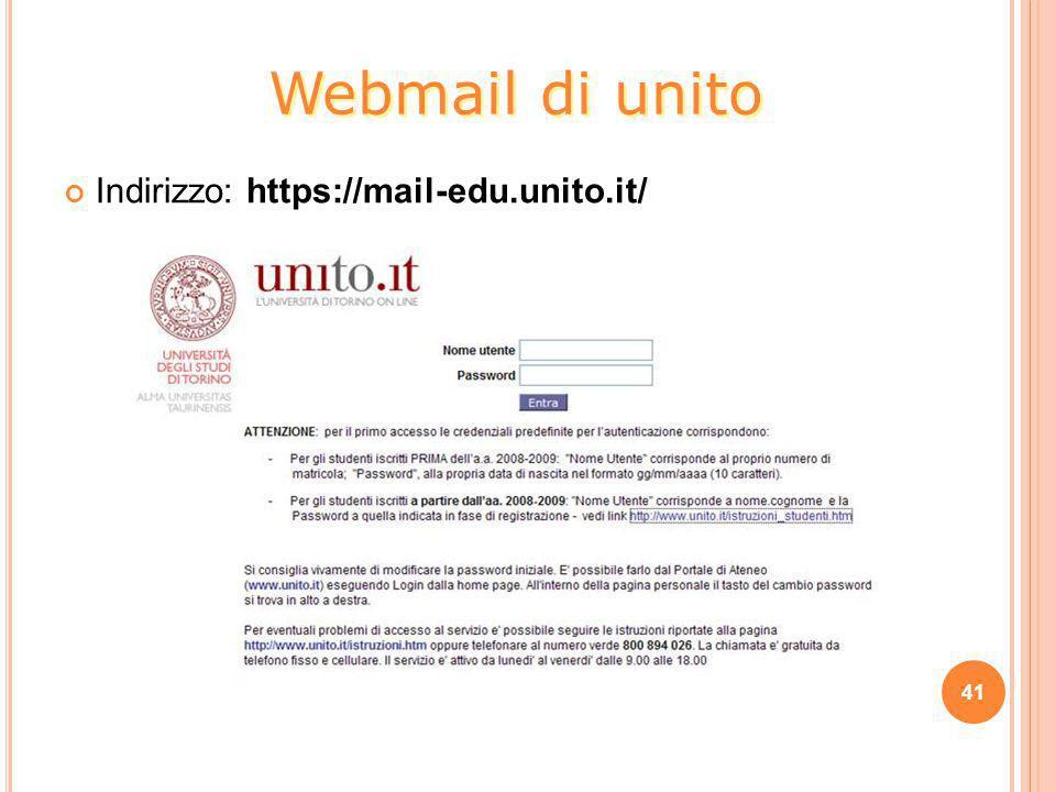 Indirizzo: https://mail-edu.unito.it/ 41 Webmail di unito