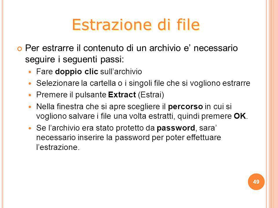 Per estrarre il contenuto di un archivio e' necessario seguire i seguenti passi: Fare doppio clic sull'archivio Selezionare la cartella o i singoli fi