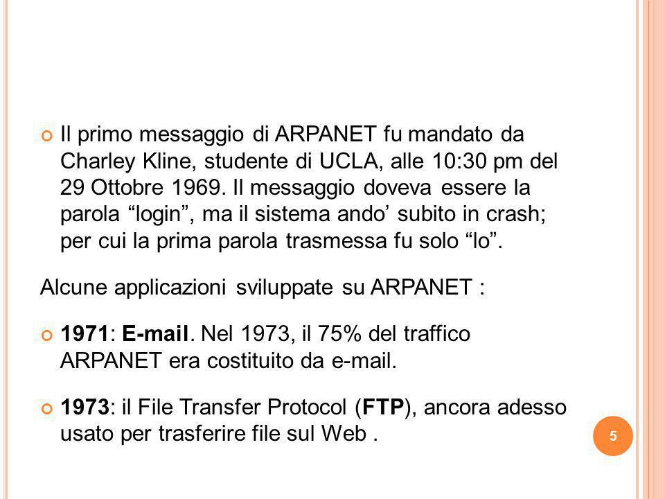 """Il primo messaggio di ARPANET fu mandato da Charley Kline, studente di UCLA, alle 10:30 pm del 29 Ottobre 1969. Il messaggio doveva essere la parola """""""