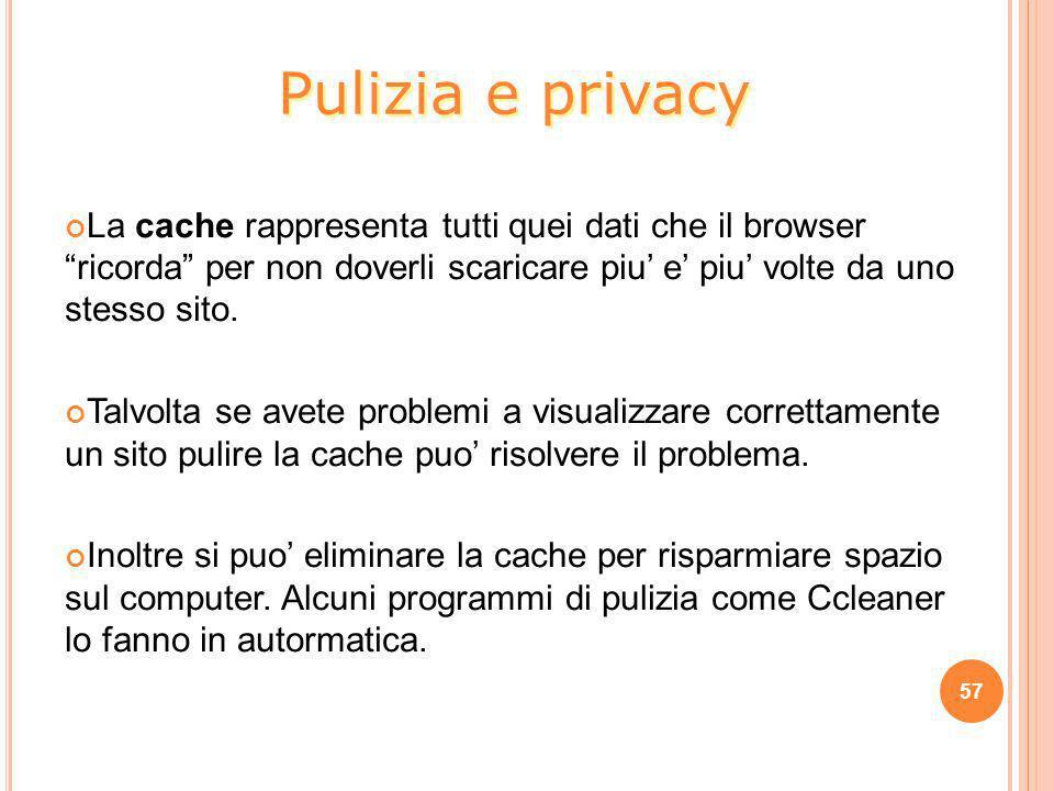 """La cache rappresenta tutti quei dati che il browser """"ricorda"""" per non doverli scaricare piu' e' piu' volte da uno stesso sito. Talvolta se avete probl"""