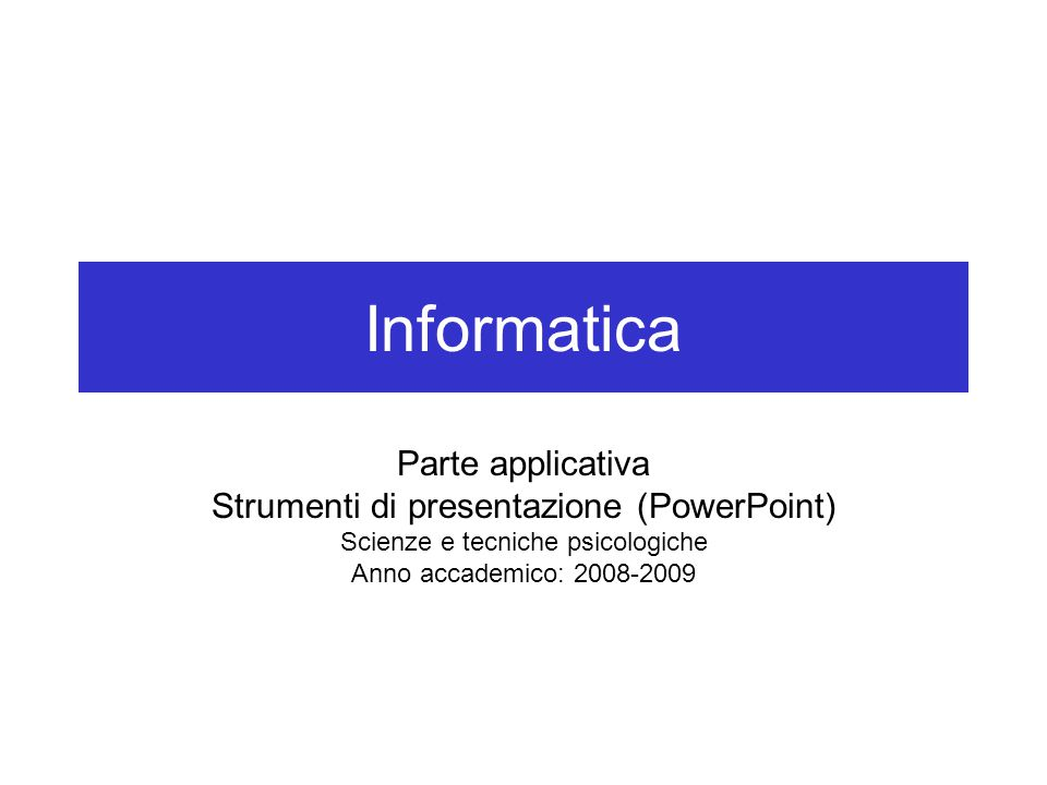 Presentazioni con PowerPoint Presentazione: serie di pagine (dette diapositive o lucidi), il cui contenuto è sottoposto a un pubblico –Usate in vari ambiti: aziende, organizzazioni, università (didattica, ricerca), ecc.