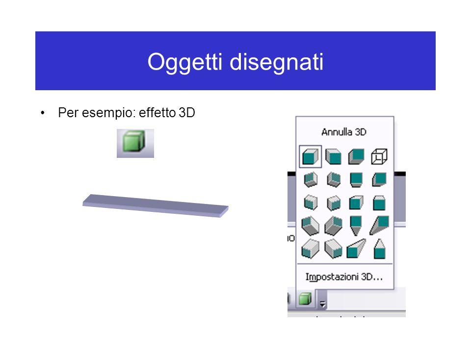Oggetti disegnati Per esempio: effetto 3D