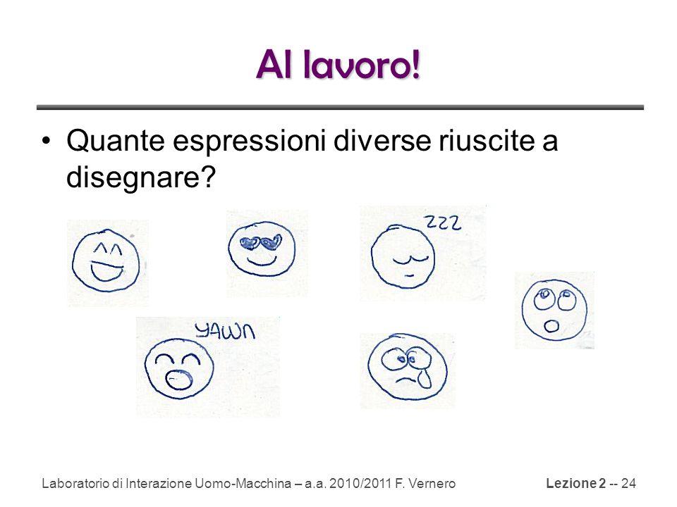 Lezione 2 -- 24 Al lavoro.Quante espressioni diverse riuscite a disegnare.