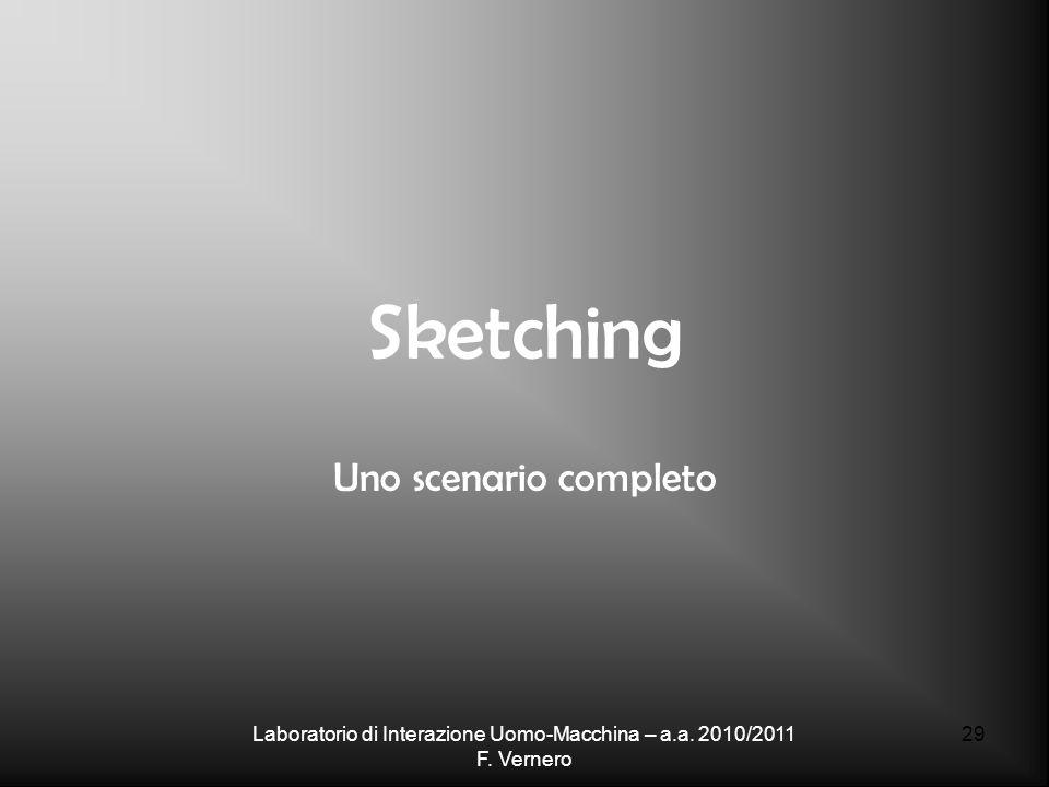 29 Sketching Uno scenario completo Laboratorio di Interazione Uomo-Macchina – a.a.