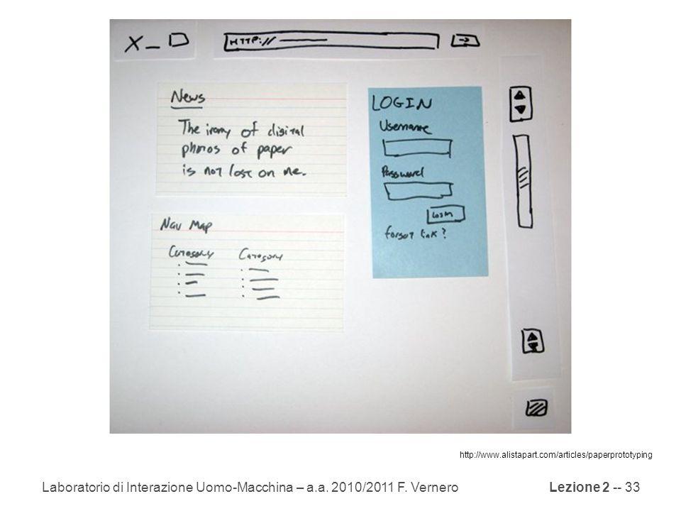 Lezione 2 -- 33 http://www.alistapart.com/articles/paperprototyping Laboratorio di Interazione Uomo-Macchina – a.a.
