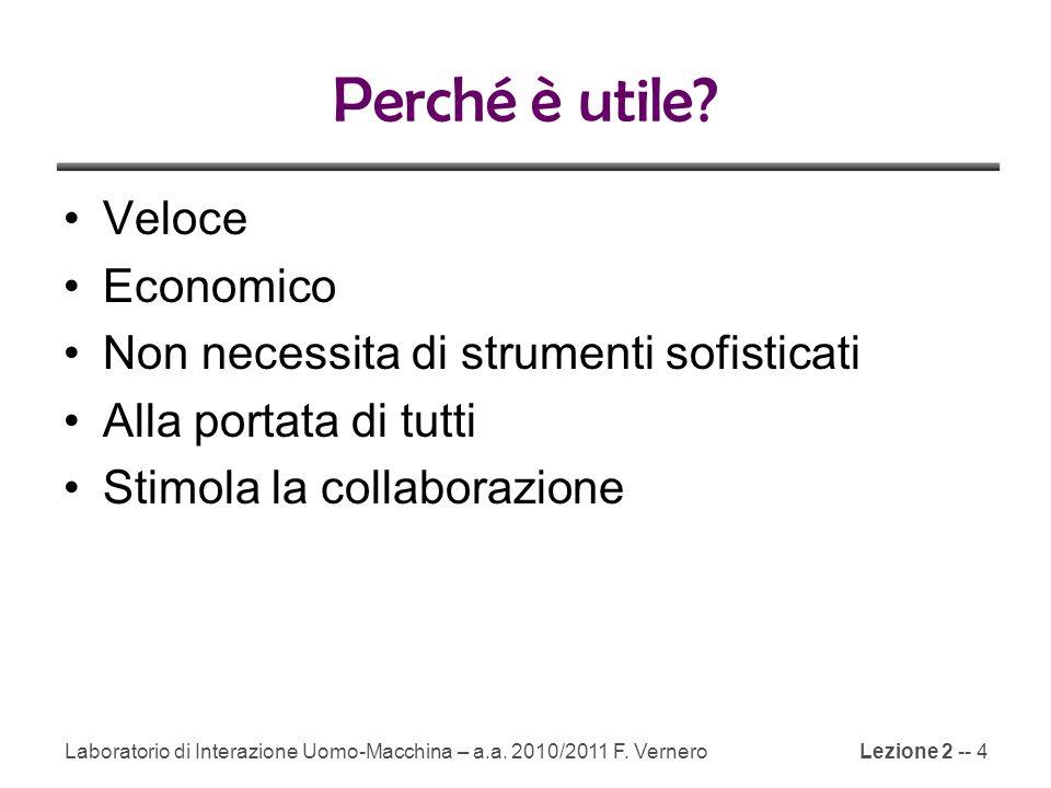 Lezione 2 -- 35 http://www.alistapart.com/articles/paperprototyping Laboratorio di Interazione Uomo-Macchina – a.a.