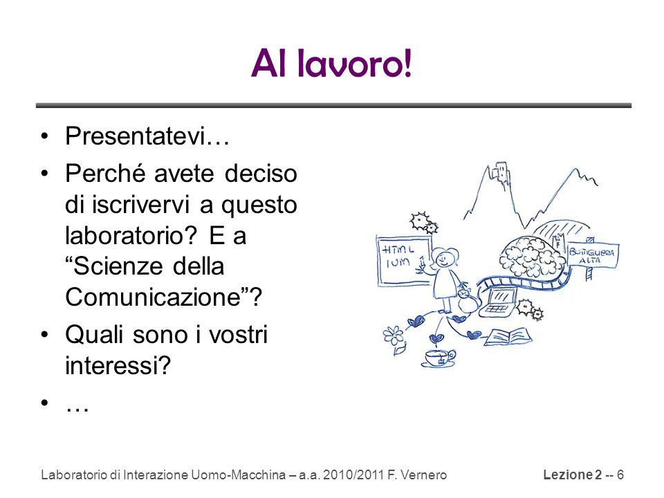 Lezione 2 -- 6 Al lavoro.Presentatevi… Perché avete deciso di iscrivervi a questo laboratorio.