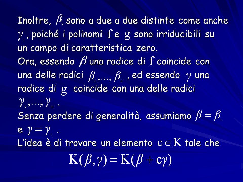 Inoltre, sono a due a due distinte come anche Inoltre, sono a due a due distinte come anche, poiché i polinomi e sono irriducibili su, poiché i polinomi e sono irriducibili su un campo di caratteristica zero.