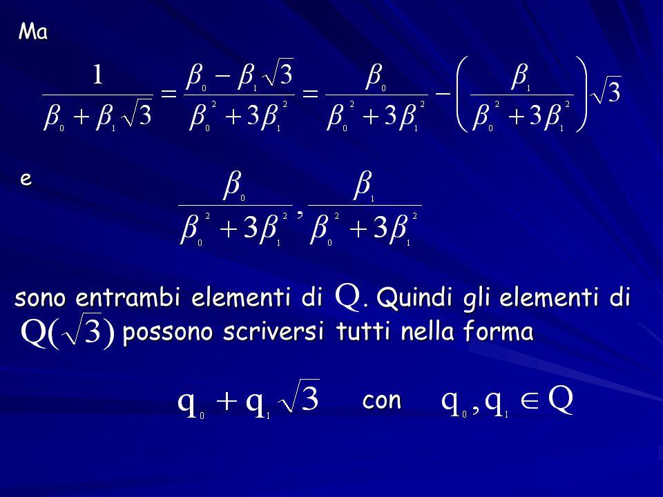 Ma Ma e sono entrambi elementi di.Quindi gli elementi di sono entrambi elementi di.