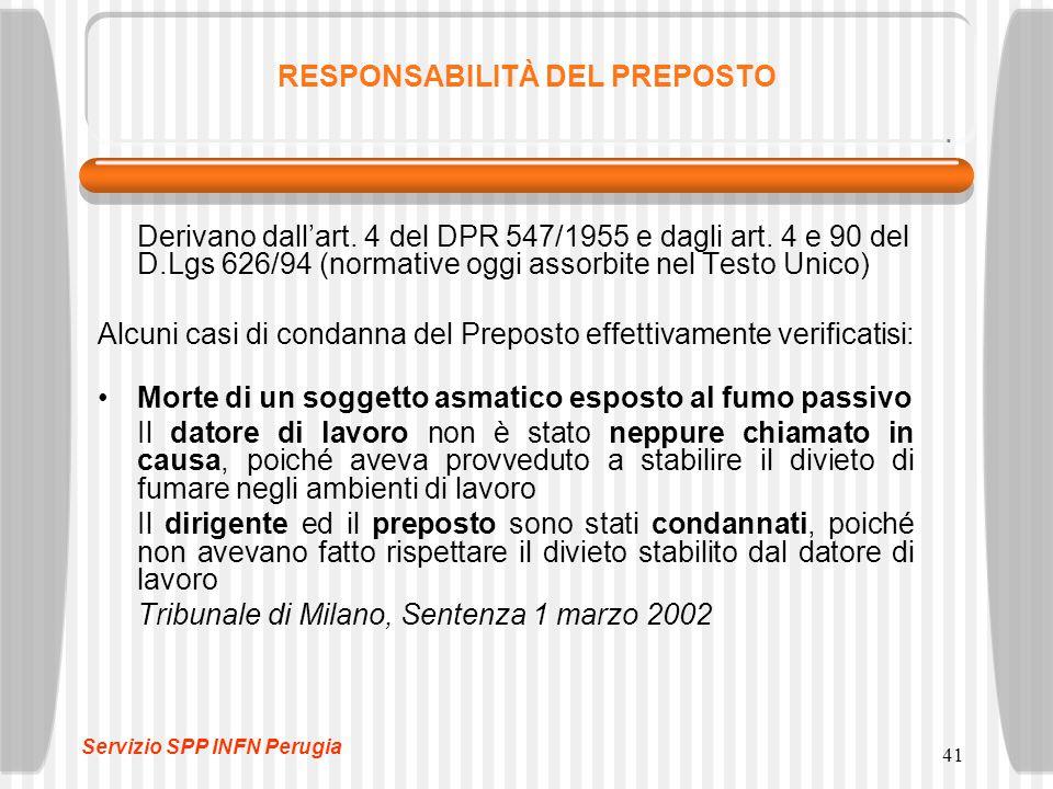 41 RESPONSABILITÀ DEL PREPOSTO Derivano dall'art.4 del DPR 547/1955 e dagli art.