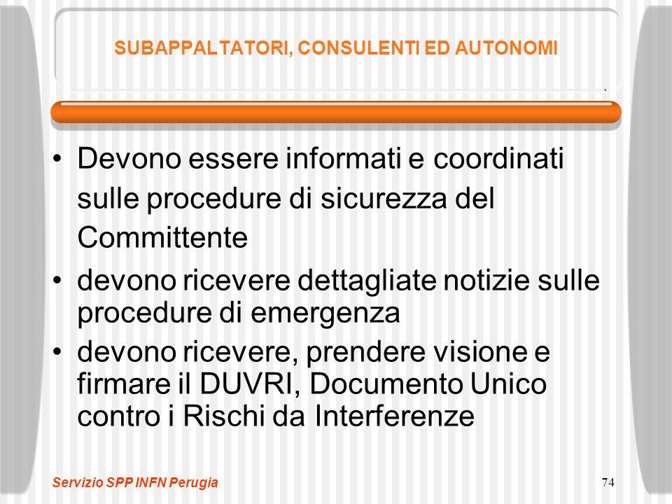 74 SUBAPPALTATORI, CONSULENTI ED AUTONOMI Devono essere informati e coordinati sulle procedure di sicurezza del Committente devono ricevere dettagliat