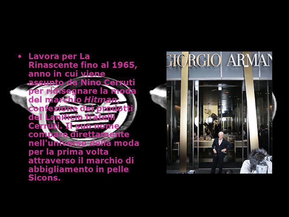 Lavora per La Rinascente fino al 1965, anno in cui viene assunto da Nino Cerruti per ridisegnare la moda del marchio Hitman, confezione dei prodotti d