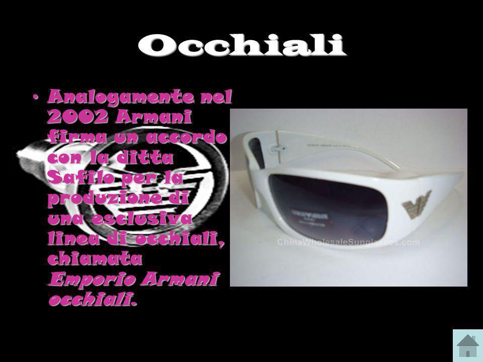 Occhiali Analogamente nel 2002 Armani firma un accordo con la ditta Safilo per la produzione di una esclusiva linea di occhiali, chiamata Emporio Arma