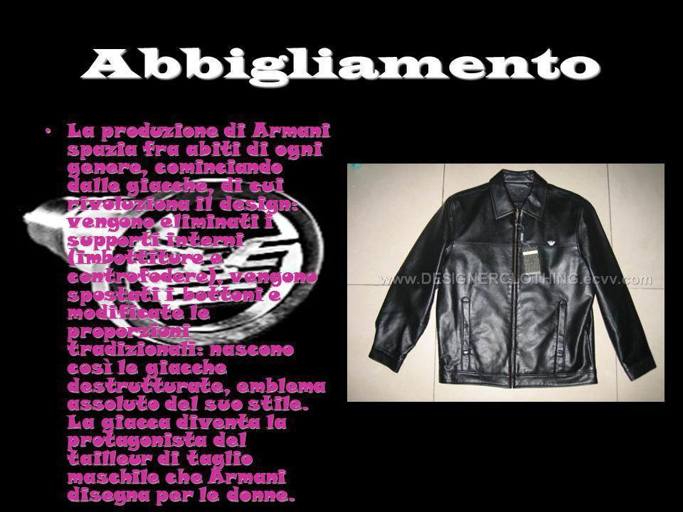 Abbigliamento La produzione di Armani spazia fra abiti di ogni genere, cominciando dalle giacche, di cui rivoluziona il design: vengono eliminati i su