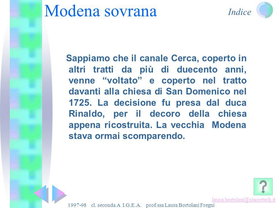 Indice laura.bortolani@sincretech.it 1997-98 cl. seconda A I.G.E.A. prof.ssa Laura Bortolani Fregni Modena capitale Il Seicento vede la conclusione de