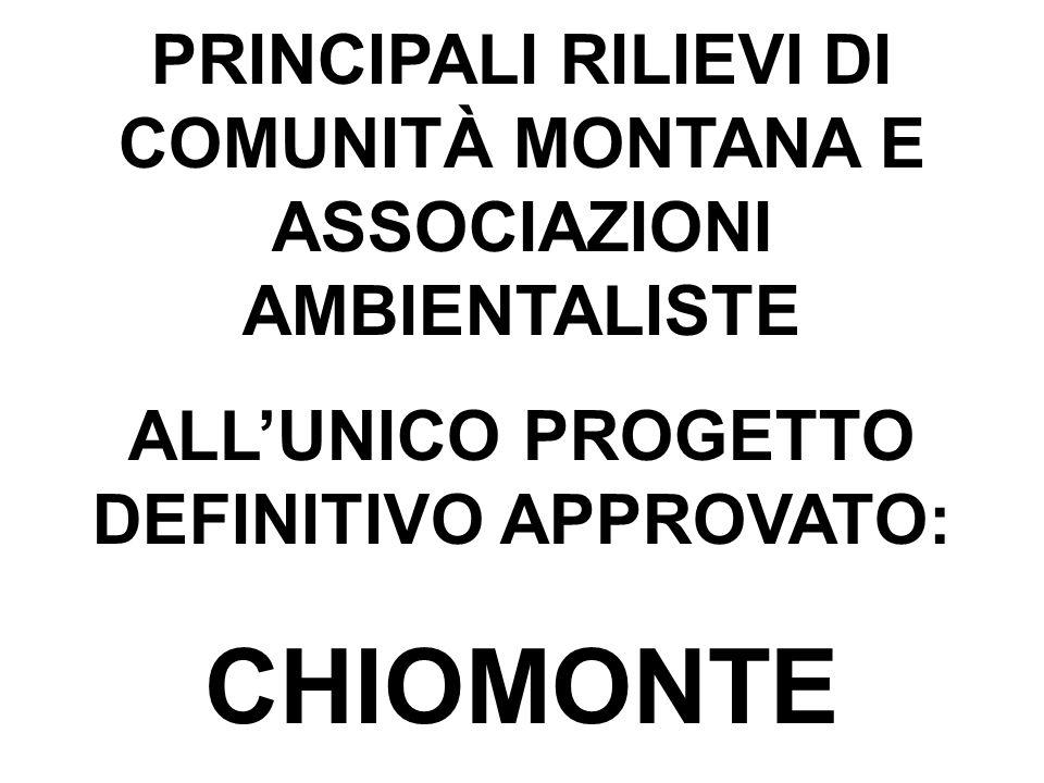 PRINCIPALI RILIEVI DI COMUNITÀ MONTANA E ASSOCIAZIONI AMBIENTALISTE ALL'UNICO PROGETTO DEFINITIVO APPROVATO: CHIOMONTE