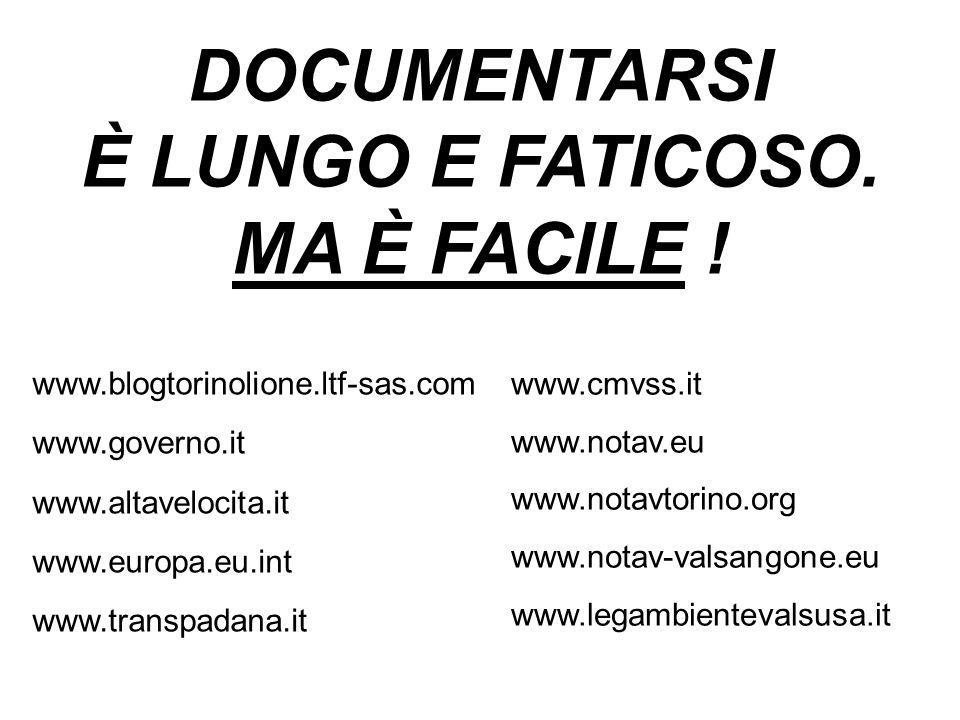 www.cmvss.it www.notav.eu www.notavtorino.org www.notav-valsangone.eu www.legambientevalsusa.it DOCUMENTARSI È LUNGO E FATICOSO. MA È FACILE ! www.blo