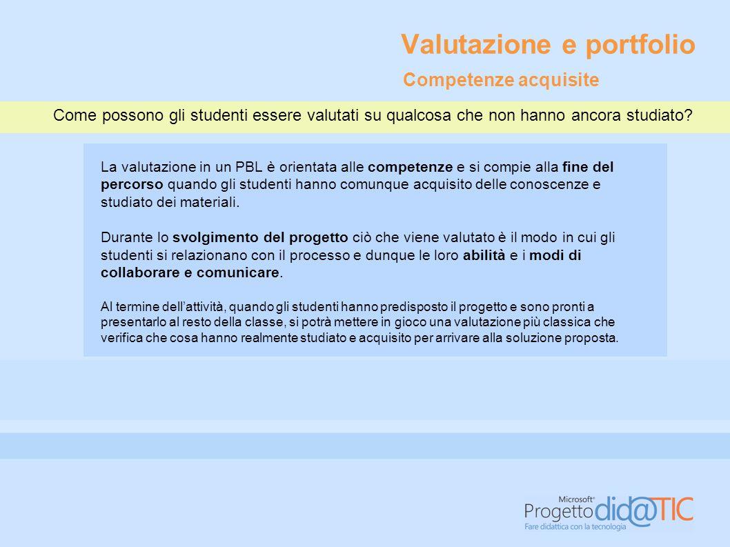 Valutazione e portfolio Come si può dare un voto a un singolo studente che ha lavorato insieme ad altri studenti in modo così complesso e articolato.