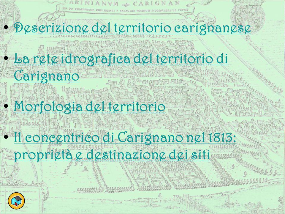 Descrizione del territorio carignanese La rete idrografica del territorio di CarignanoLa rete idrografica del territorio di Carignano Morfologia del t