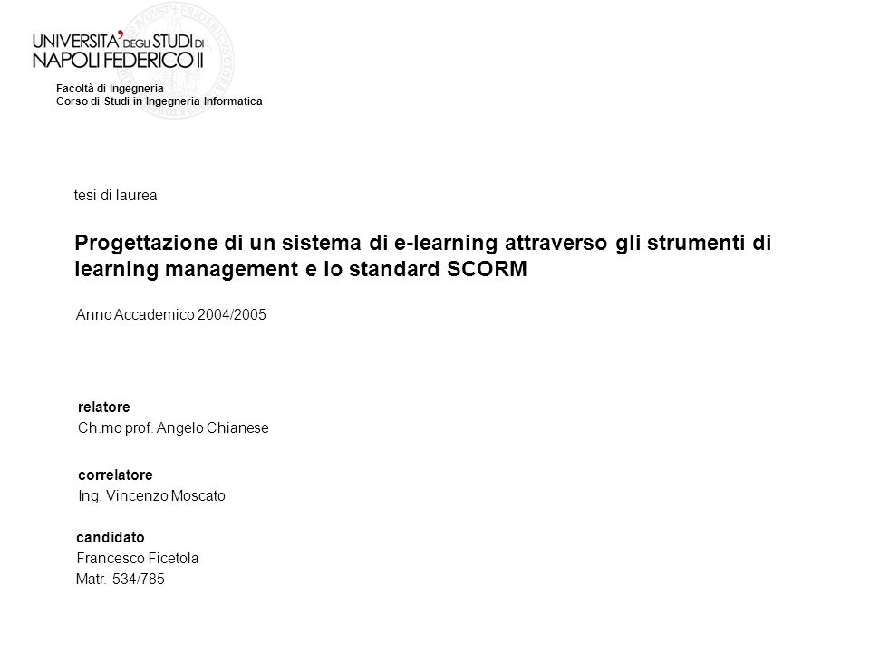 Facoltà di Ingegneria Corso di Studi in Ingegneria Informatica tesi di laurea relatore Ch.mo prof. Angelo Chianese correlatore Ing. Vincenzo Moscato c