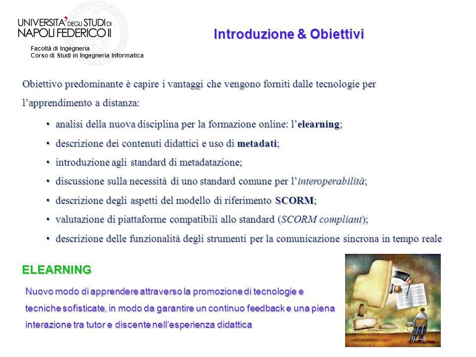 Facoltà di Ingegneria Corso di Studi in Ingegneria Informatica Introduzione & Obiettivi Obiettivo predominante è capire i vantaggi che vengono forniti