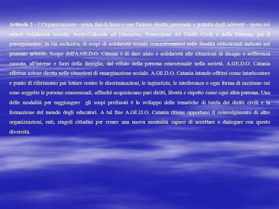 Articolo 3 - L A.GE.D.O.Catania è una organizzazione solidaristica di volontariato sociale.