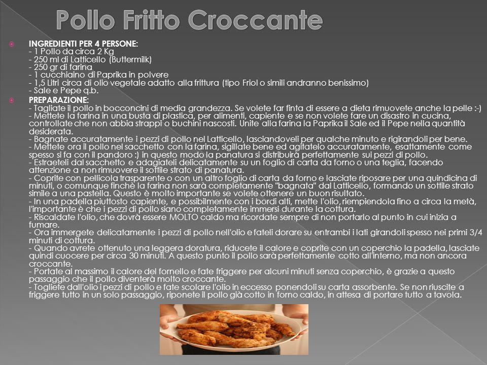  INGREDIENTI PER 4 PERSONE: - 1 Pollo da circa 2 Kg - 250 ml di Latticello (Buttermilk) - 250 gr di farina - 1 cucchiaino di Paprika in polvere - 1,5 Litri circa di olio vegetale adatto alla frittura (tipo Friol o simili andranno benissimo) - Sale e Pepe q.b.