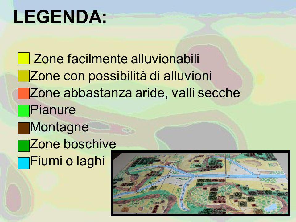 LEGENDA: Zone facilmente alluvionabili Zone con possibilità di alluvioni Zone abbastanza aride, valli secche Pianure Montagne Zone boschive Fiumi o laghi