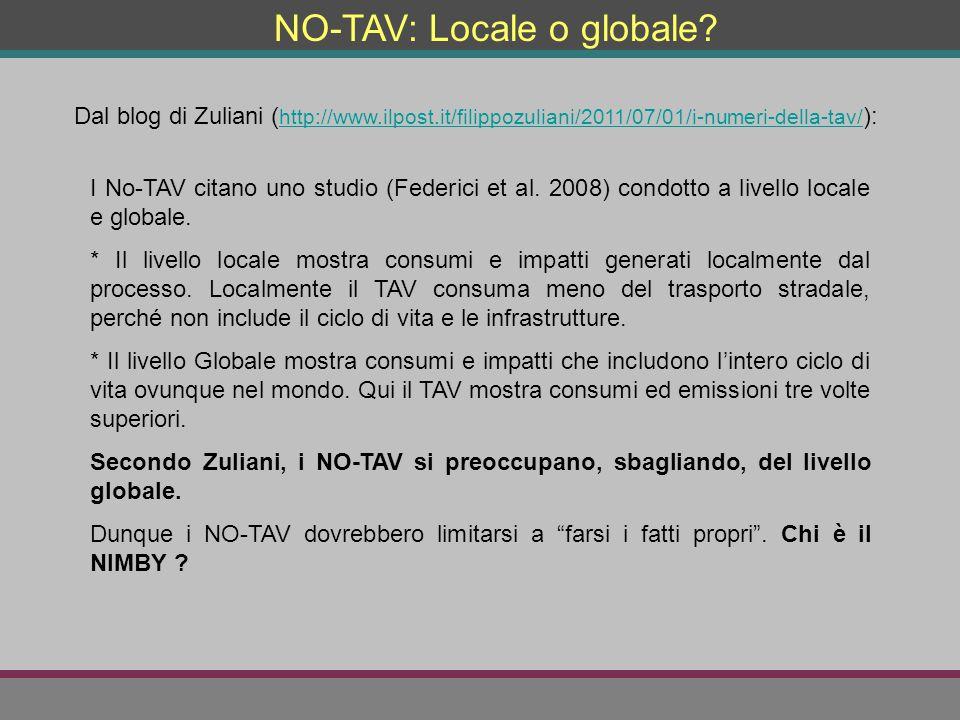 NO-TAV: Locale o globale? Dal blog di Zuliani ( http://www.ilpost.it/filippozuliani/2011/07/01/i-numeri-della-tav/ ): http://www.ilpost.it/filippozuli