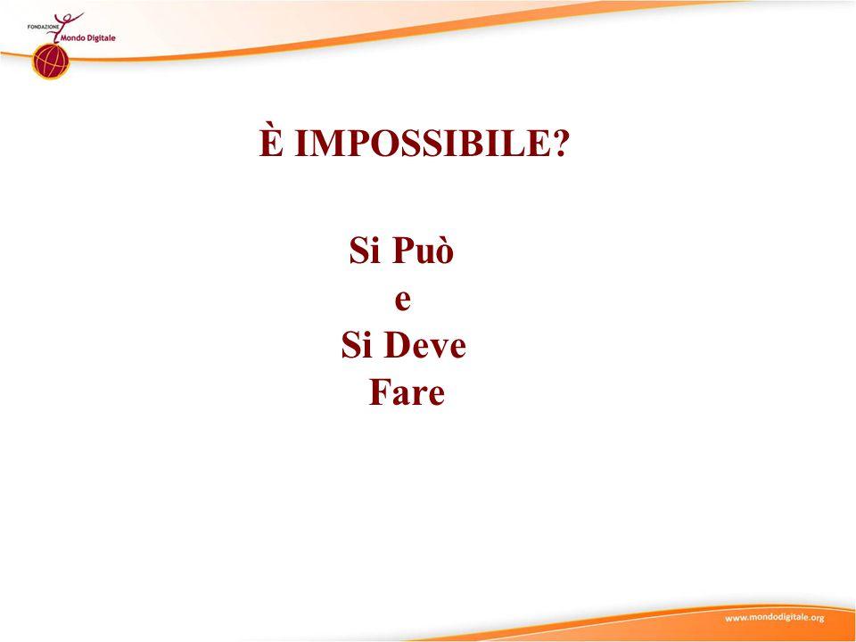 Si Può e Si Deve Fare È IMPOSSIBILE?