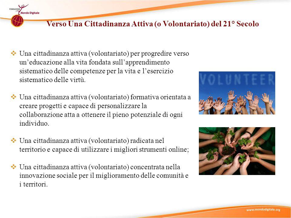 Verso Una Cittadinanza Attiva (o Volontariato) del 21° Secolo  Una cittadinanza attiva (volontariato) per progredire verso un'educazione alla vita fo