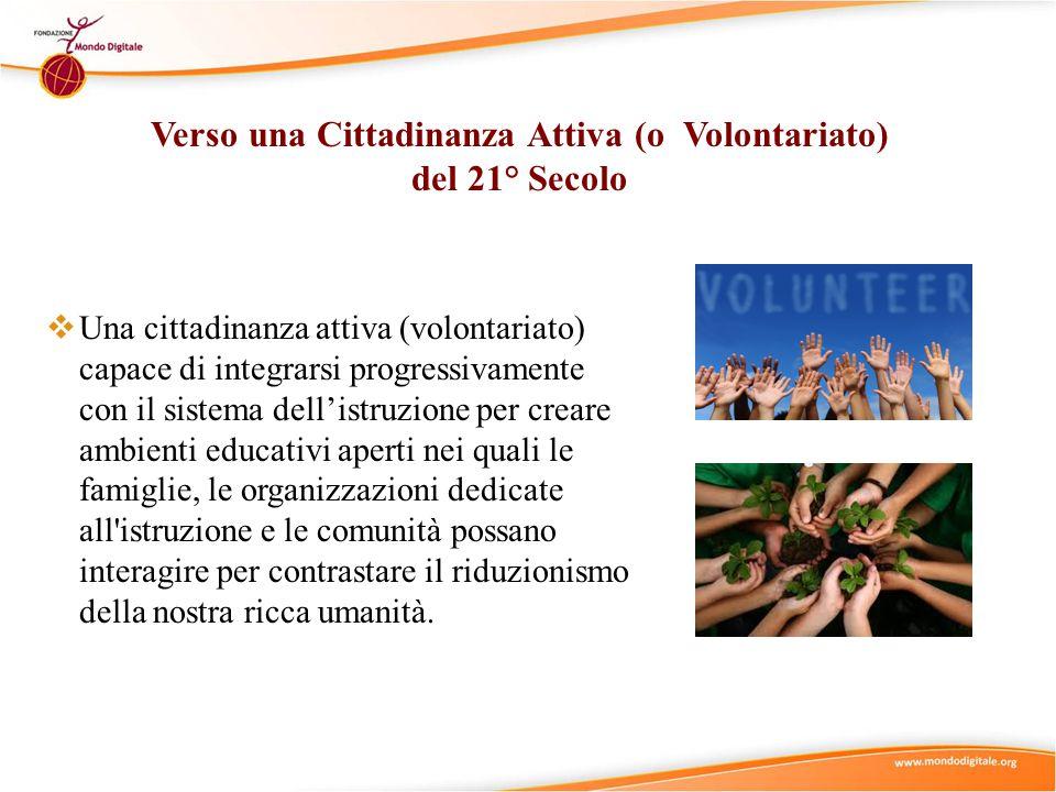 Verso una Cittadinanza Attiva (o Volontariato) del 21° Secolo  Una cittadinanza attiva (volontariato) capace di integrarsi progressivamente con il si
