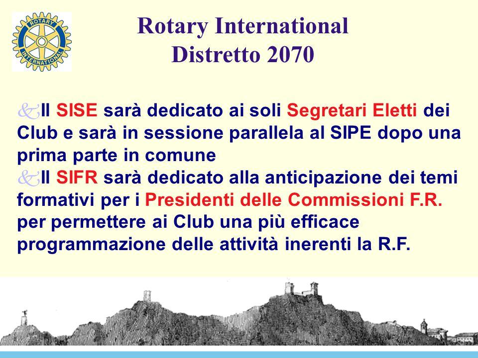 Rotary International Distretto 2070 kIl SISE sarà dedicato ai soli Segretari Eletti dei Club e sarà in sessione parallela al SIPE dopo una prima parte