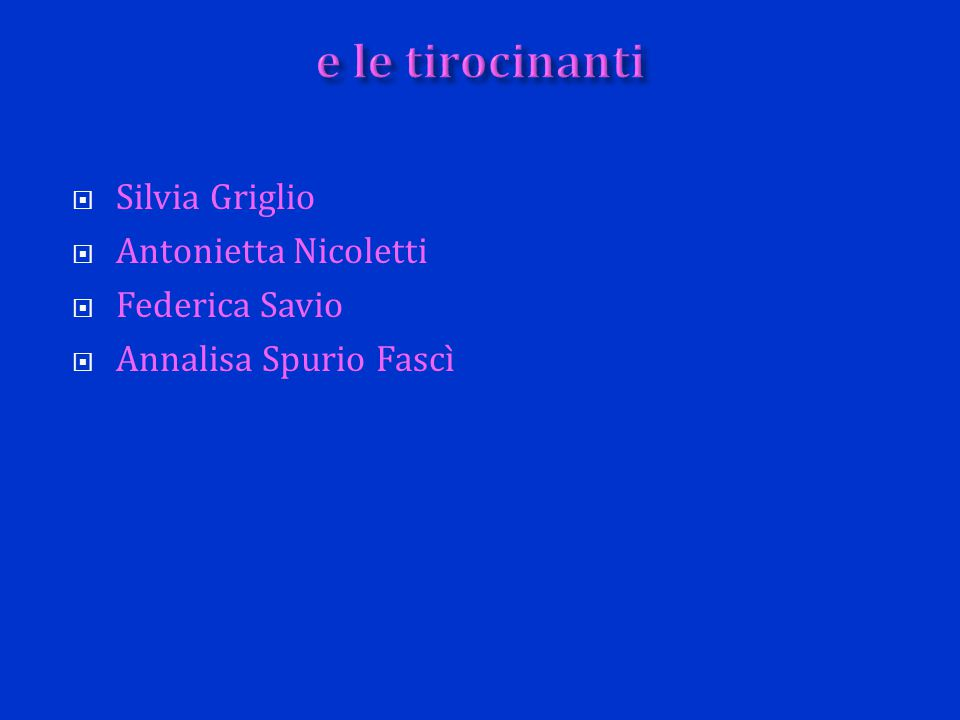  Silvia Griglio  Antonietta Nicoletti  Federica Savio  Annalisa Spurio Fascì