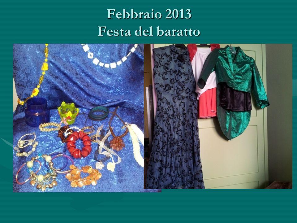 Febbraio 2013 Festa del baratto